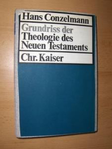 Conzelmann, Hans: Grundriss der Theologie des Neuen Testaments *.