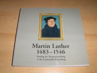 Joestel, Volkmar: Martin Luther 1483 bis 1546. Katalog der Hauptausstellung in der Lutherhalle Wittenberg. Mit Beiträgen.