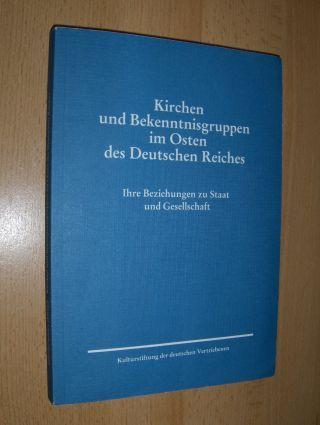 Jähnig (Hrsg.), Bernhart und Silke Spieler (Hrsg.): Kirchen und Bekenntnisgruppen im Osten des Deutschen Reiches - Ihre Beziehungen zu Staat und Gesellschaft. + AUTOGRAPH *. Zehn Beiträge.