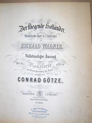 DER FLIEGENDE HOLLÄNDER * - Romantische Oper in 3 Aufzügen von RICHARD WAGNER. Vollständiger Auszug für das Pianoforte allein mit Hinweglassung der Worte arrangirt von CONRAD GÖTZE.