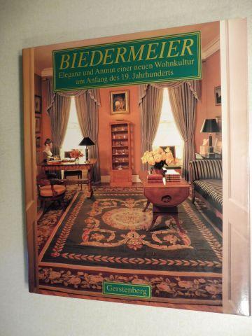Wilkie, Angus: BIEDERMEIER - Eleganz und Anmut einer Wohnkultur am Anfang des 19. Jahrhunderts.