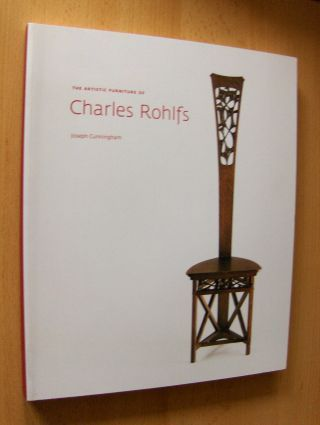 Cunningham, Joseph: THE ARTISTIC FURNITURE OF CHARLES ROHLFS *.