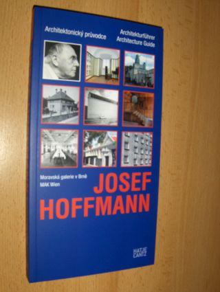 Noever (Hrsg.), Peter und Marek Pokorny (Hrsg.): JOSEF HOFFMANN Architektonicky pruvodce / Architekturführer / Architecture Guide *.