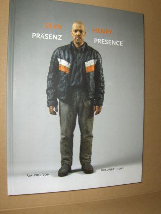 Moncrieff (Einleit.), Elspeth: Sean Henry / Präsenz - Presence *.