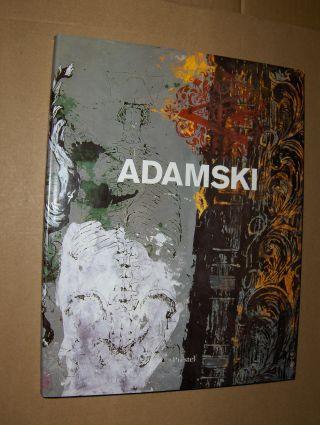 Kuspit (Hrsg.), Donald: ADAMSKI *. Mit Beiträgen von Donald Kuspit, Noemi Smolik u. Martin Stather.