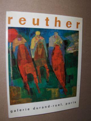 Reuther 1960 1964. Exposition Galerie Durand-Ruel, Paris. 2 Sprachig Franz./Deutsch.