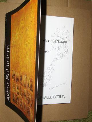 Noack (Direktion d. Ausst.), Gisela: AKBAR BEHKALAM *. Bewegung und Veränderung Bilder und Zeichnungen 1976 -1986. + AUTOGRAPH. Ausstellung in Berlin, Oberhausen, Bochum u. Saarbrücken 1987.