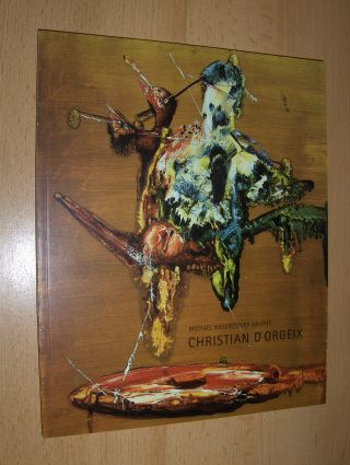 Klapheck (Einleitung), Konrad, Michael Hasenclever Fabrice Flahutez u. a.: CHRISTIAN D`ORGEIX - MICHAEL HASENCLEVER GALERIE *. Eine Retrospektive.