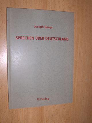 Kolbe (Einführung), Jürgen: Joseph Beuys * - SPRECHEN ÜBER DEUTSCHLAND. Rede vom 20. November 1985 in den Münchner Kammerspielen.