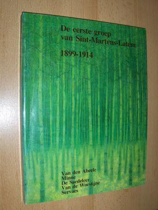 Pauwels, Henri, Dieter Lampens Phil Mertens u. a.: De eerste groep van Sint-Martens-Latem 1899-1914 *. Van den Abeele / Minne / De Saedeleer / Van de Woestijne / Servaes. Mit Beiträgen.