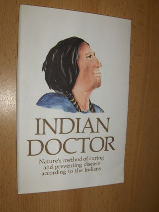 Doane, Nancy Locke: INDIAN DOCTOR BOOK (This is an example of how early pioneers handled their medical problems and are in no way to be construed for use as a substitute to modern medical techniques).