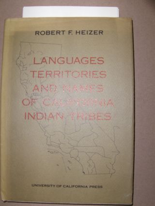 Heizer, Robert F.: LANGUAGES, TERRITORIES, AND NAMES OF CALIFORNIA INDIAN TRIBES.
