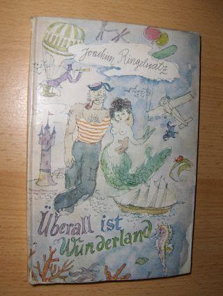 Ringelnatz *, Joachim: Überall ist Wunderland.