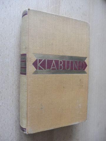 Klabund (Henschke, Alfred) *: GESAMMELTE GEDICHTE. LYRIK. BALLADEN. CHANSONS.