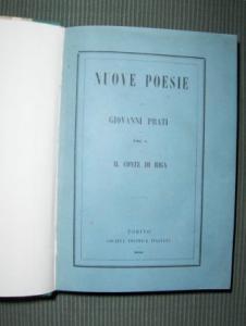Prati *, Giovanni: NUOVE POESIE - Vol. I - Vol. II. 2 Bände in 1. Il Conte di Riga - Ballate.