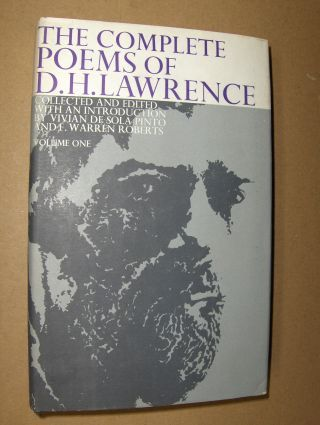 Sola Pinto (Collect. + Edited), Vivian and Warren Roberts (Collect. + Edit.): THE COMPLETE POEMS OF D.H. LAWRENCE. VOLUME ONE.