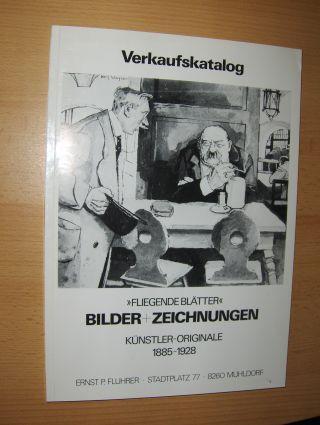 Fluhrer, Ernst P.: Verkaufskatalog >>FLIEGENDE BLÄTTER<< BILDER + ZEICHNUNGEN KÜNSTLER-ORIGINALE 1885-1928 *.