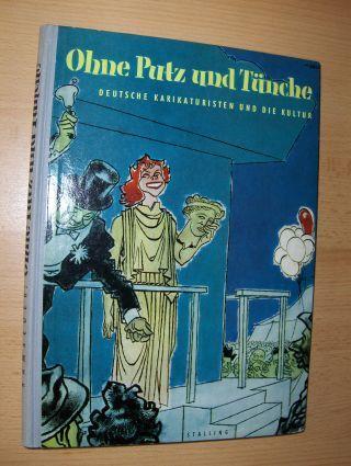 Ramseger (Hrsg.), Georg: OHNE PUTZ UND TÜNCHE. Deutsche Karikaturisten und die Kultur.