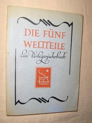 Jammes, Francis: DIE FÜNF WELTTEILE - Ein unidyllisches Verlegerjahrbuch *. Mit einem idyllischen DICHTER-ALMANACH (B. Cendrars, Claire Goll, James Joyce, Rene Schickele u.v.a.).