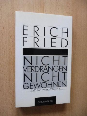 Fried, Erich und Michael Lewin (Hrsg.): NICHT VERDRÄNGEN - NICHT GEWÖHNEN. Texte zum Thema Österreich.