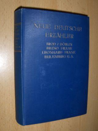 Neue Deutsche Erzähler - Max Brod. Alfred Döblin. Bruno Frank. Leonhard Frank. Herbert Eulenberg und andere.
