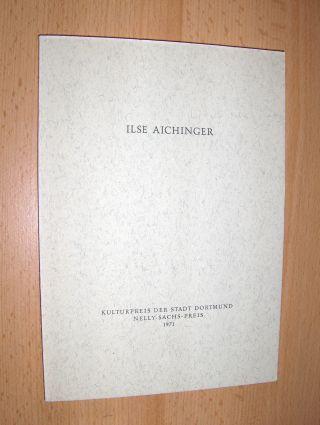 Aichinger, Ilse, Nelly Sachs Karl Krolow u. a.: ILSE AICHINGER *. Ansprachen und Dokumente zur Verleihung des Kulturpreises der Stadt Dortmund Nelly-Sachs-Preis am 12. Dezember 1971.