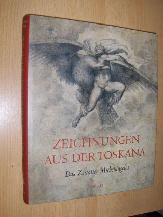 Güse (Hrsg.), Ernst-Gerhard und Alexander Perrig: ZEICHNUNGEN AUS DER TOSKANA *. Das Zeitalter Michelangelos.