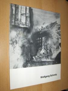 Heißenbüttel, Helmut und Hans Günter Wachtmann: Wolfgang Schmitz - Zeichnungen und Druckgraphik *