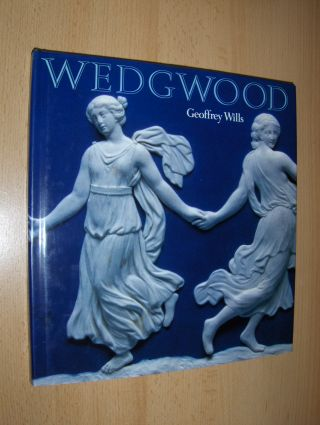 Wills, Geoffrey: WEDGWOOD. (With a coloured Frontispiece a. color. Illustr.).