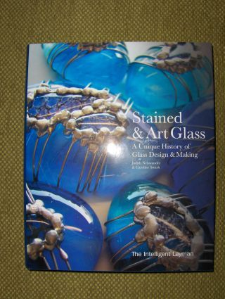 Neiswander, Judith and Judith Swash: Stained & Art Glass - A Unique History of Glass Design & Making *