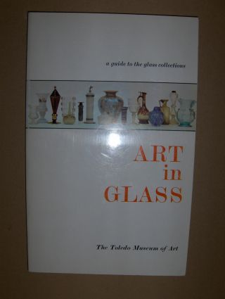 Art in Glass *. A guide to the glass collections.