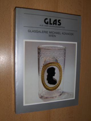 Kovacek, Michael: GLAS AUS VIER JAHRHUNDERTEN *. (Mit PREISLISTE in DM, Dollars...).