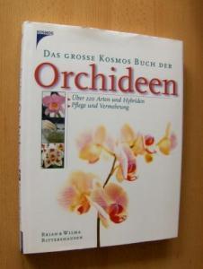 Rittershausen, Brian & Wilma: DAS GROSSE KOSMOS BUCH DER ORCHIDEEN *. Über 220 Arten und Hybriden- Pflege und Vermehrung.