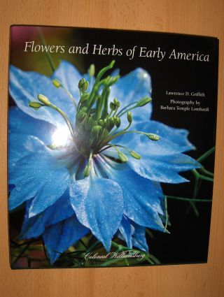 Griffith, Lawrence D. and Barbara Temple Lombardi (Photographs by): Flowers and Herbs of Early America *.