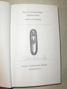 Sedlmayr (Vorwort), Hans: DER HOLZSCHNEIDER DOMBROWSKI - LEBEN UND WERK *. + AUTOGRAPH.