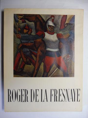 Cogniat, Raymond und Waldemar George: OEUVRE COMPLETE DE ROGER DE LA FRESNAYE *. R.C.: L` Homme et l` Oeuvre. - W.G.: Position de La Fresnaye.