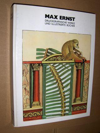 Fischer (Ausst. + Katalog), A.M. und Gabriele Lohberg (Ausst. + Katalog): MAX ERNST. DRUCKGRAPHISCHE WERKE UND ILLUSTRIERTE BÜCHER *.