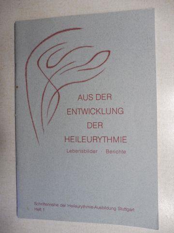 Hueck, Gerda: AUS DER ENTWICKLUNG DER HEILEURYTHMIE *. Lebensbilder . Berichte.
