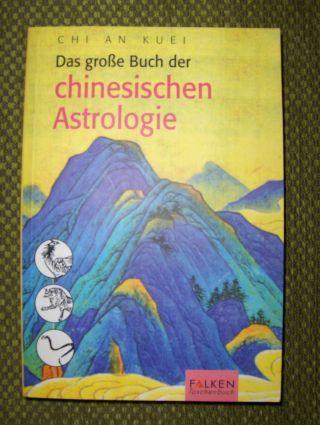 Kuei, Chi An: Das große Buch der chinesischen Astrologie *.