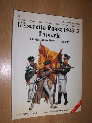Falzone (Testo di), Ivano and Giuseppe Rava (Tavole a colori di): L`Esercito Russo 1805/15 Fanteria / Russian Army 1805/15 - Infantry *. ITALIAN - ENGLISH TEXT.