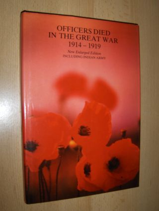 Hayward, John B.: OFFICERS DIED IN THE GREAT WAR 1914-1919. PART I. OLD AND NEWS ARMIES - PART II. TERRITORIAL FORCE - PART III. INCLUDING INDIAN ARMY 1914-1920.