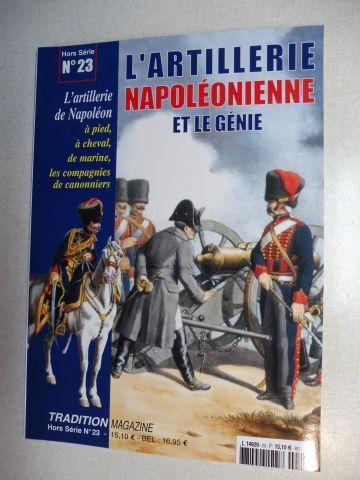 Pigeard, Alain und Christian Hardy: L`ARTILLERIE NAPOLEONIENNE ET LE GENIE *. L`artillerie de Napoleon a pied, a cheval, de marine, les compagnies de canonniers.