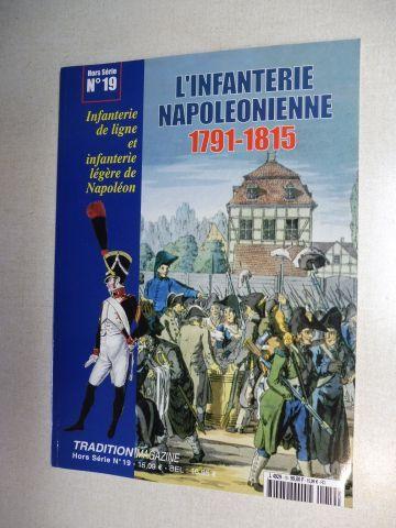 Pigeard, Alain und Christian Hardy: L`INFANTERIE NAPOLEONIENNE 1791-1815 *. Infanterie de ligne et infanterie legere de Napoleon.