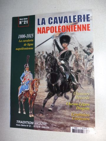 Pigeard, Alain und Christian Hardy: LA CAVALERIE NAPOLEONIENNE 1800-1815 *. La cavalerie de ligne napoleonienne / Chasseurs Hussards, Chevau-Legers, Dragons, Carabiniers, Cuirassiers.