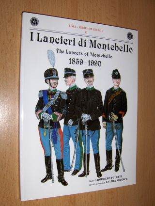 Puletti, Rodolfo und E.V. Del Giudice (Tavole a colori di): I Lancieri di Montebello / The Lancers of Montebello 1859-1990 *. ITALIAN TEXT.