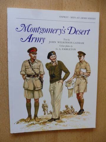Wilkinson-Latham (Text by), John and G.A. Embleton (Colour plates): Montgomery`s Desert Army *.