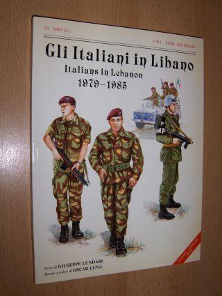 Lundari (Testo di), Giuseppe and Oscar Luna (Tavole a colori): Gli Italiani in Libano / Italians in Lebanon 1979-1985 *. ITALIAN - ENGLISH TEXT.