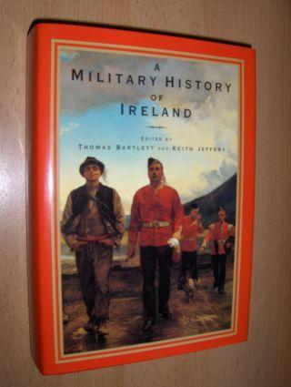 Bartlett, Thomas and Keith Jeffery: A MILITARY HISTORY OF IRELAND.