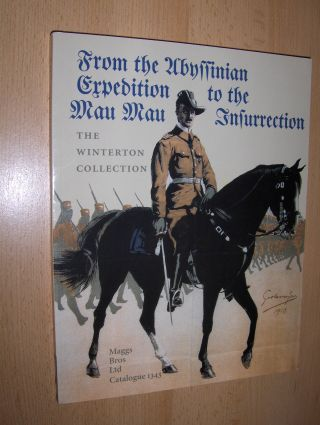 Winterton, Humphrey: From the Abyssinian Expedition to the Mau Mau Insurrection *. 100 YEARS OF MILITARY AN NAVAL OPERATIONS IN EASTERN AND NORTH-EASTERN AFRICA (1860s-1960s). Books, Maps, Artifacts, Artwork, Photographs, Manuscripts, Articles, Pamphlets
