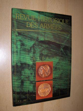 Paillard, General J., Joel Le Gall Michel Manguin u. a.: REVUE HISTORIQUE DES ARMEES N° 2 - DOSSIER : ALESIA AU MONT-AUXOIS.